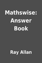 Mathswise: Answer Book by Ray Allan