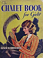 The Chalet Book for Girls by Elinor M.…
