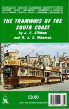 The Tramways of the South Coast by John C.…