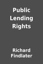 Public Lending Rights by Richard Findlater