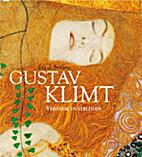 Gustav Klimt : visionair en verleider by Eva…