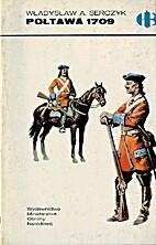 Połtawa 1709 by Władysław A. Serczyk