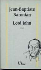 Lord John by Jean-Baptiste Baronian