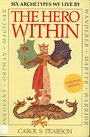 The hero within: Six archetypes we live by - Carol Pearson