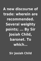 A new discourse of trade: wherein are…