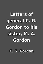 Letters of general C. G. Gordon to his…