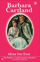 Mine For Ever by Barbara Cartland