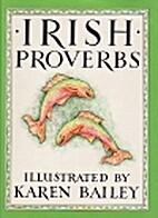 Irish Proverbs by Karen Bailey