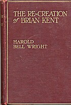 The Re-Creation of Brian Kent by Harold Bell…