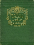 Beautiful Gardens in America by Louise…