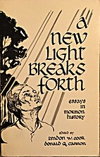 A New Light Breaks Forth. Essays in Mormon…