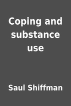 Coping and substance use by Saul Shiffman