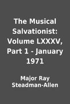 The Musical Salvationist: Volume LXXXV, Part…