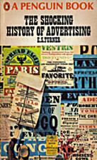 The Shocking History of Advertising by E. S.…