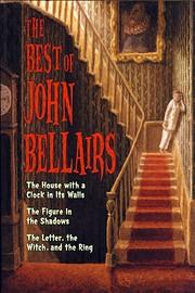 The best of John Bellairs by John Bellairs