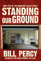 Standing Our Ground (Monastery Valley Book…