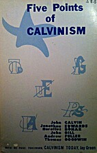 The Five Points of Calvinism by Horatius…