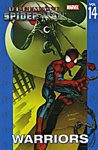 Ultimate Spider-Man Vol. 14: Warriors by…