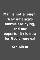 Man is not enough: Why America's morals…