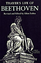 Thayer's Life of Beethoven by Elliot Forbes