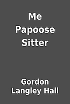 Me Papoose Sitter by Gordon Langley Hall