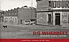 Around every corner by D.G. Wherrett