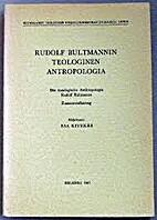 Rudolf Bultmannin teologinen antropologia by…