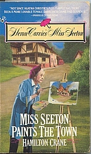 Miss Seeton Paints the Town by Hamilton…