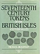 Seventeenth Century Tokens of the British…