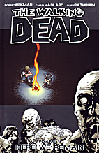 The Walking Dead, Vol. 9: Here We Remain by…