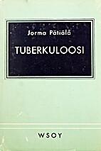 Tuberkuloosi by Jorma Pätiälä