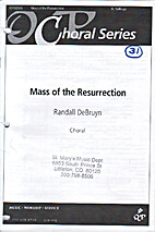 Mass of the Resurrection by Randall DeBruyn