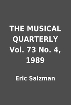 THE MUSICAL QUARTERLY Vol. 73 No. 4, 1989 by…