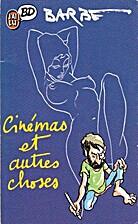 Cinémas et autres choses by Barbe