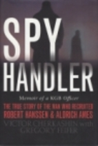 Spy Handler: Memoir of a KGB Officer by…