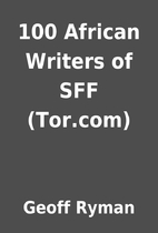 100 African Writers of SFF (Tor.com) by…