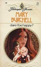 Dare I Be Happy? by Mary Burchell