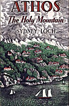 Athos: The Holy Mountain by Sydney Loch