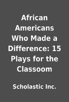 African Americans Who Made a Difference: 15…