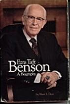 Ezra Taft Benson: A Biography by Sheri L.…