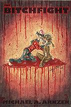 The Bitchfight by Michael A. Arnzen