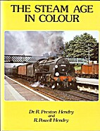 Steam Age in Colour by Robert Preston Hendry