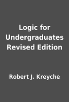 Logic for Undergraduates Revised Edition by…