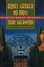 Bones Gather No Moss by John Sherwood