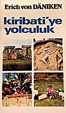 Kiribati'ye Yolculuk by Erich von Däniken