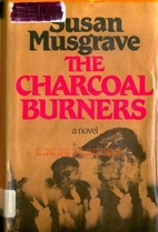 The Charcoal Burners by Susan Musgrave