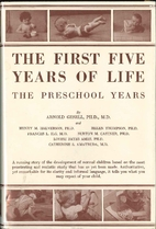 The first five years of life;: A guide to…