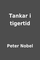 Tankar i tigertid by Peter Nobel