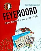 Feyenoord, een beeld van een club by Jan…