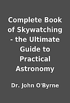 Complete Book of Skywatching - the Ultimate…